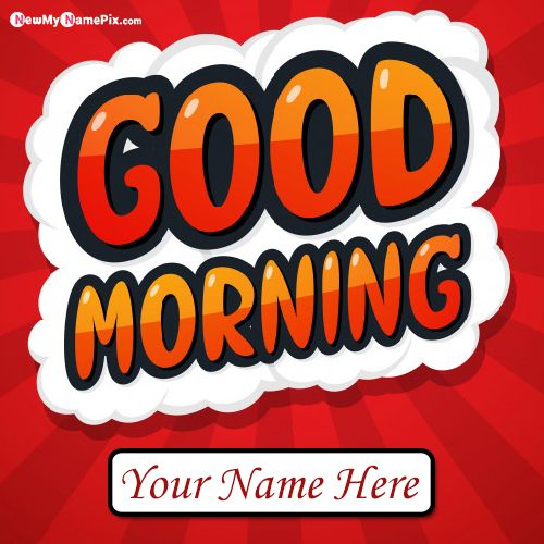 Write Name On Good Morning Pictures Wishes Card Create