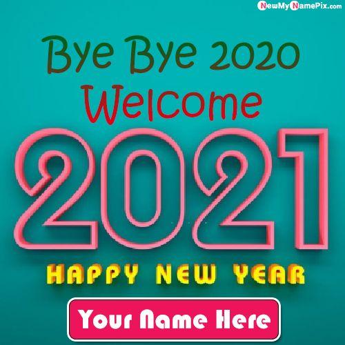 Bye Bye 2020 Welcome 2021 New Year Greetings Photo Frame Create