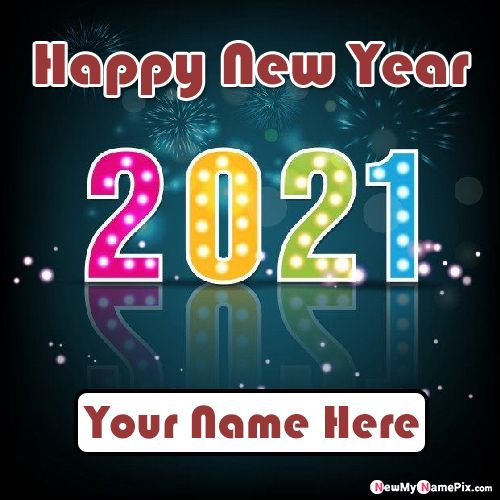 Happy New Year Greeting Card 2021 Wishes Send Pictures Online Name Generator